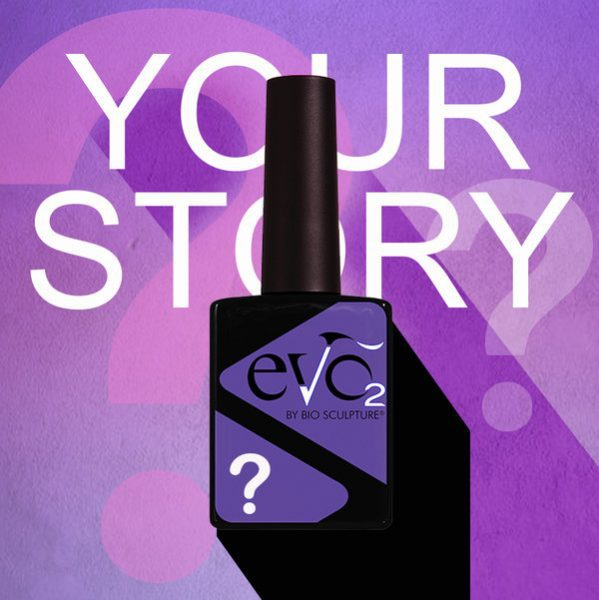 Bio Sculpture Evo Your Story comp pic